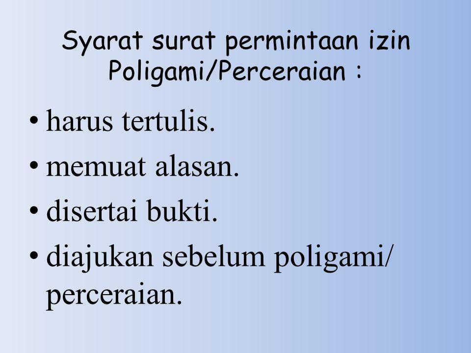 Syarat surat permintaan izin Poligami/Perceraian : harus tertulis.