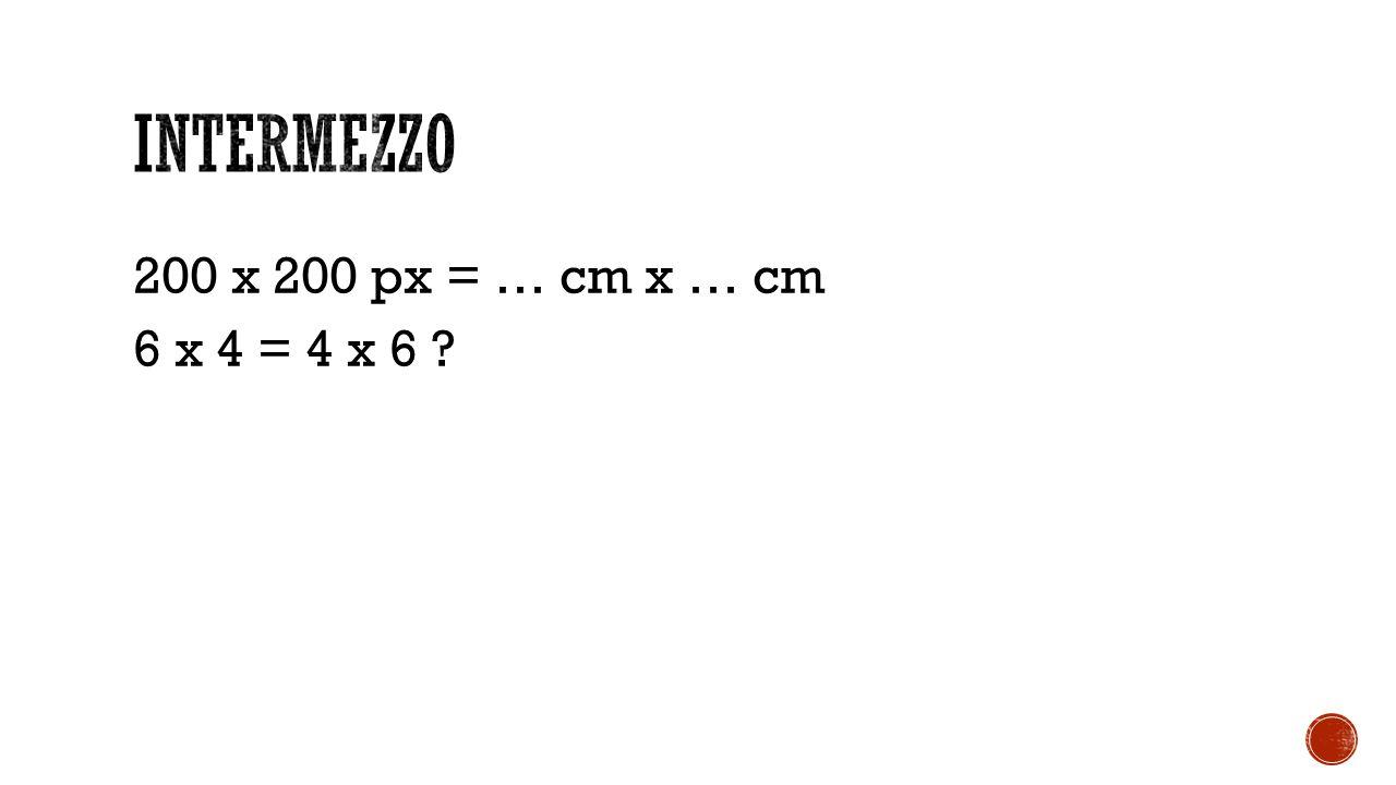 200 x 200 px = … cm x … cm 6 x 4 = 4 x 6 ?