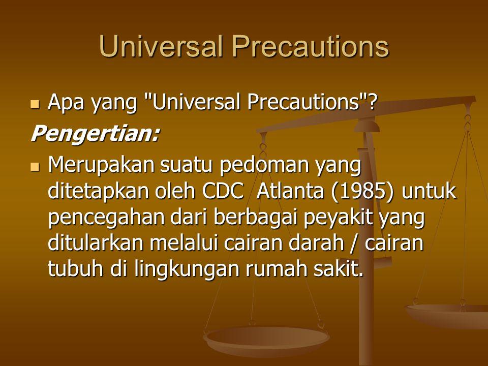 Universal Precautions Apa yang Universal Precautions .