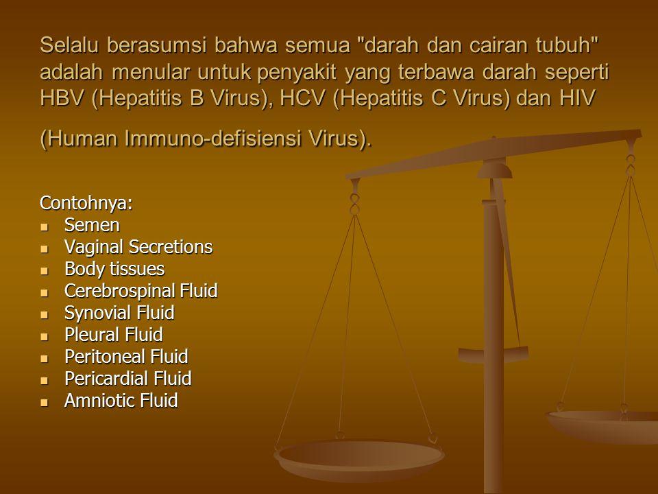 Jika Anda terpapar berikut ini, pencegahan universal tidak berlaku.