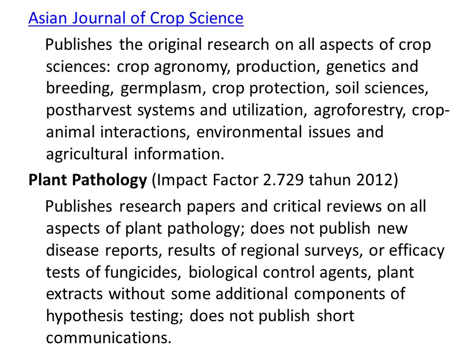 Asian Journal of Crop Science Publishes the original research on all aspects of crop sciences: crop agronomy, production, genetics and breeding, germp