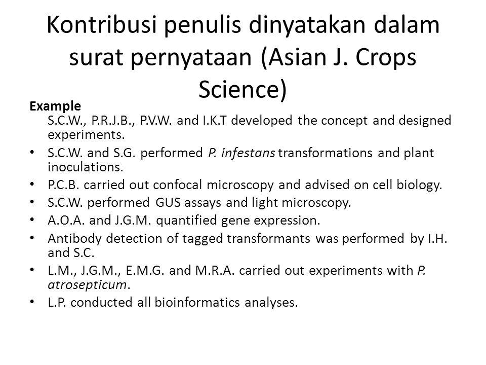 Kontribusi penulis dinyatakan dalam surat pernyataan (Asian J. Crops Science) Example S.C.W., P.R.J.B., P.V.W. and I.K.T developed the concept and des