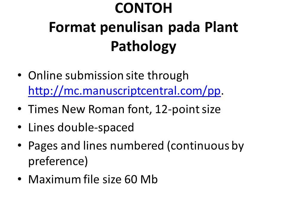CONTOH Format penulisan pada Plant Pathology Online submission site through http://mc.manuscriptcentral.com/pp. http://mc.manuscriptcentral.com/pp Tim