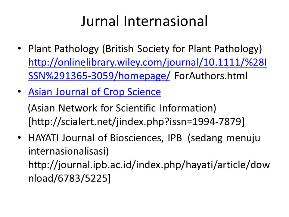 Jurnal Internasional Plant Pathology (British Society for Plant Pathology) http://onlinelibrary.wiley.com/journal/10.1111/%28I SSN%291365-3059/homepag