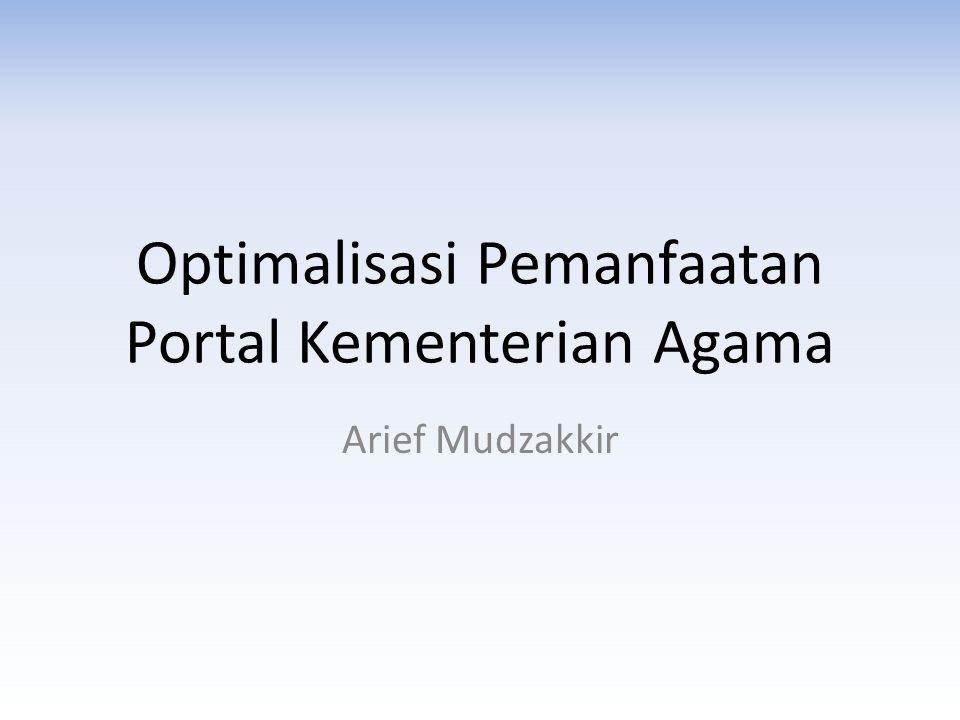 Optimalisasi Pemanfaatan Portal Kementerian Agama Arief Mudzakkir