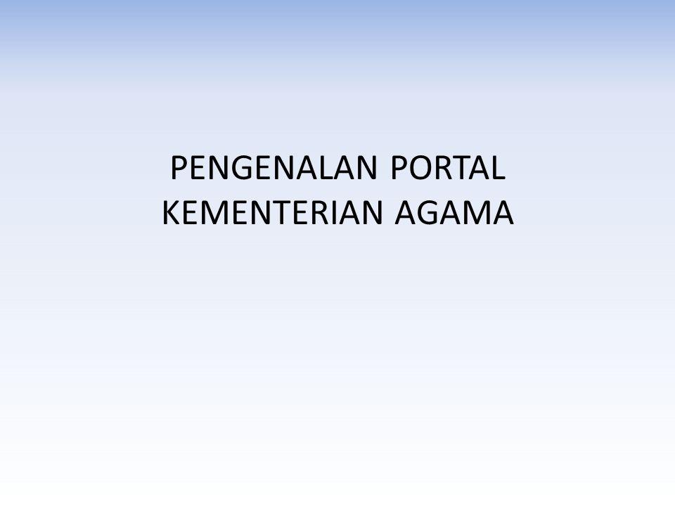 CMS PORTAL KEMENAG http://admin.kemenag.go.id Username : admin{nama_kanwil} Password : xxxxxxxxxxxxxxxxxx