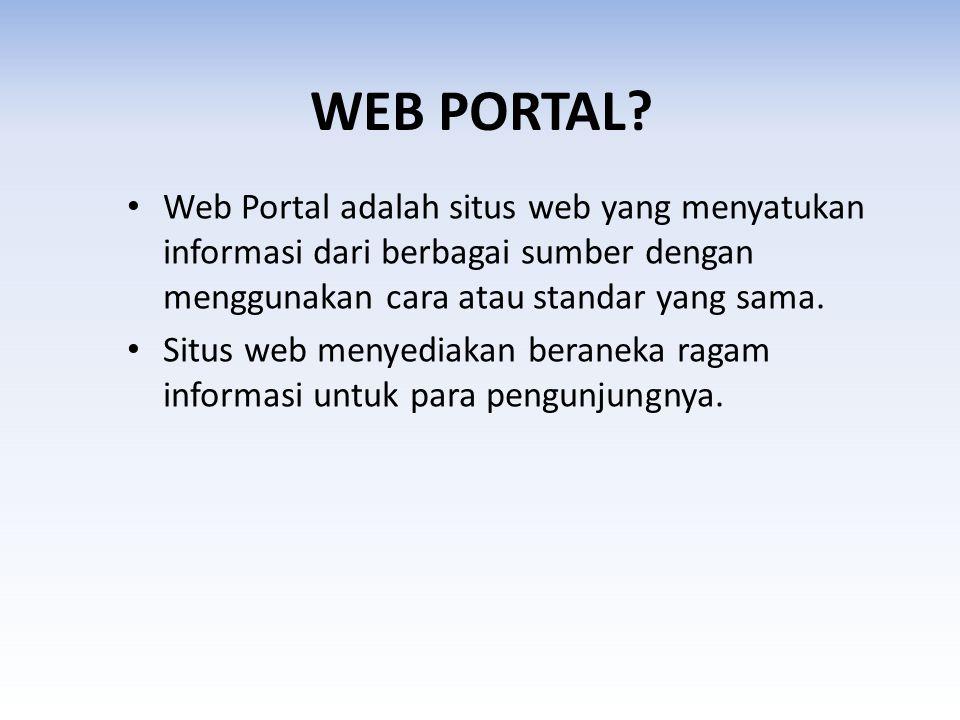 WEB PORTAL.Diantara fiturnya seperti mesin pencari, e- mail, berita, informasi dan data.