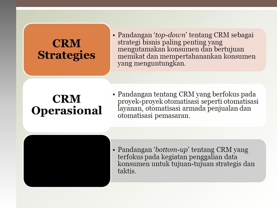  Atribut yang juga menjadi karakterisktik penerapan CRM, a.l :  Memperoleh dan berbagi pengetahuan tentang pelanggan di seluruh perusahaan.