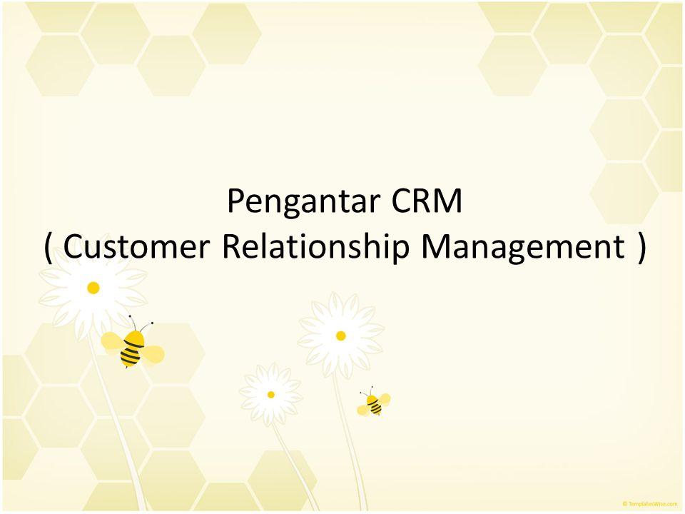 Pengantar CRM ( Customer Relationship Management )