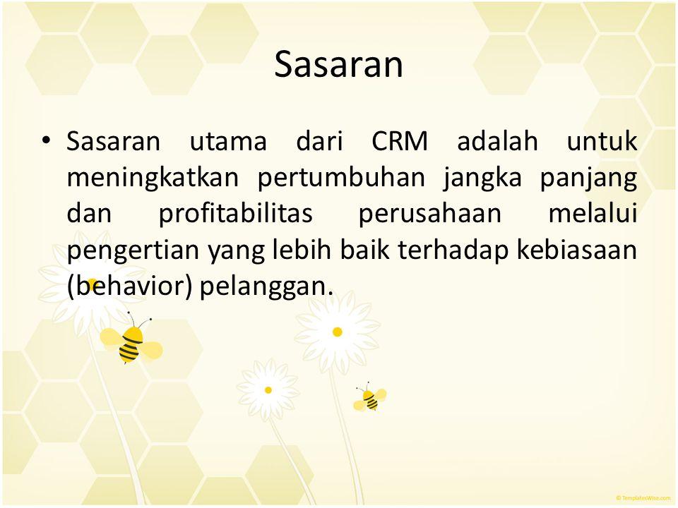 Sasaran Sasaran utama dari CRM adalah untuk meningkatkan pertumbuhan jangka panjang dan profitabilitas perusahaan melalui pengertian yang lebih baik t