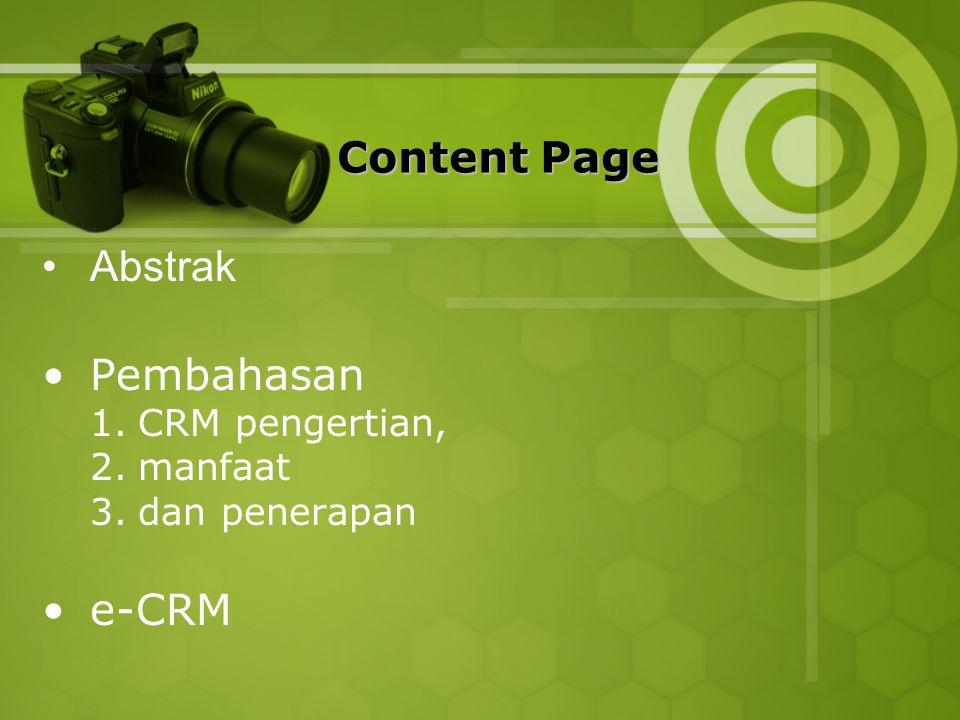 ContentPage Content Page Abstrak Pembahasan 1.CRM pengertian, 2.manfaat 3.dan penerapan e-CRM