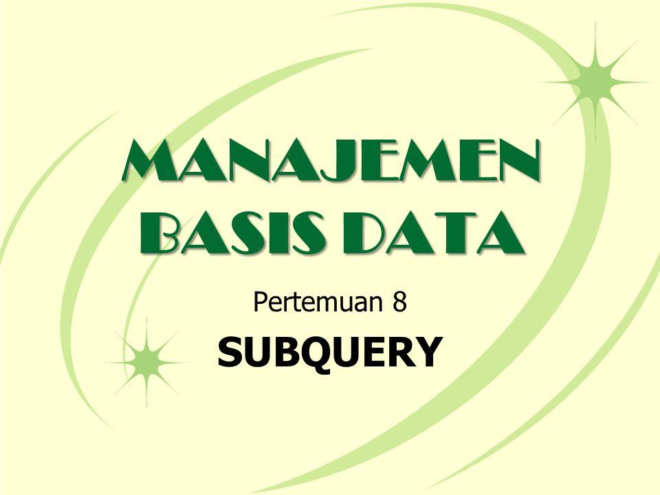 TUJUAN Agar Mahasiswa mengerti dan mampu menggunakan perintah SQL untuk menampilkan data dengan syarat berjenjang Agar Mahasiswa mengerti dan mampu menggunakan perintah SQL untuk menampilkan data berkelompok Agar Mahasiswa mengerti dan mampu menggunakan perintah SQL untuk menampilkan data dengan syarat berjenjang dan data berkelompok
