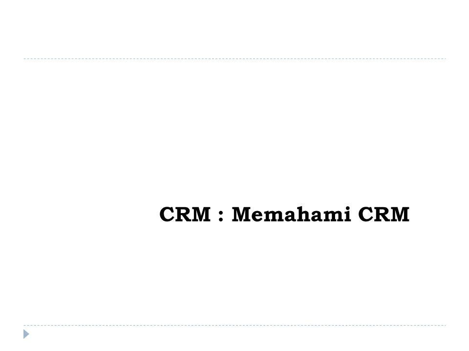 CRM : Memahami CRM