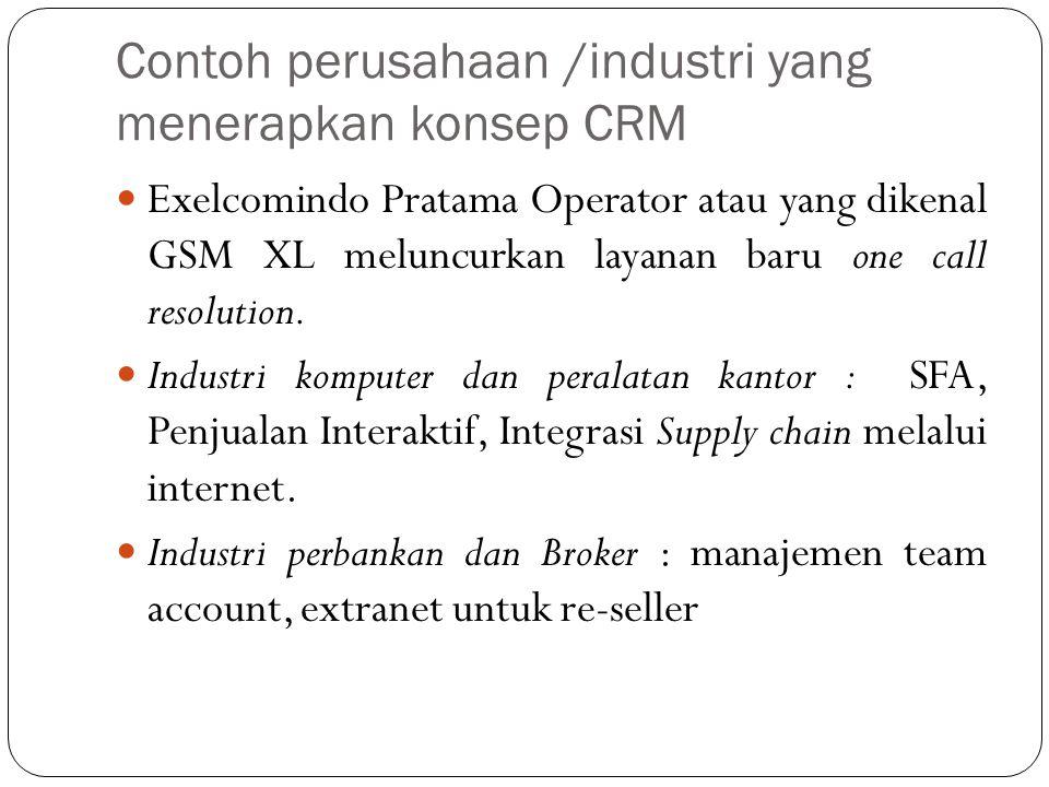 Contoh perusahaan /industri yang menerapkan konsep CRM Exelcomindo Pratama Operator atau yang dikenal GSM XL meluncurkan layanan baru one call resolution.
