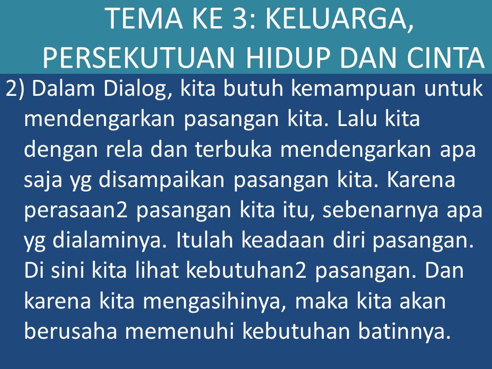 2) Dalam Dialog, kita butuh kemampuan untuk mendengarkan pasangan kita.