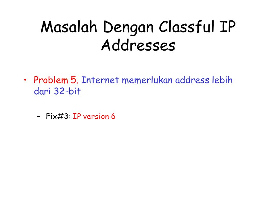 Masalah Dengan Classful IP Addresses Problem 5.