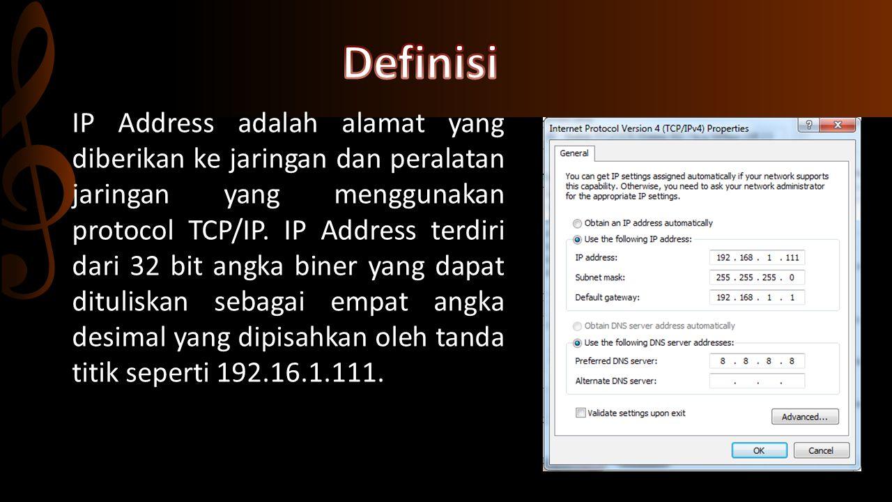 SEJARAH Alamat IP awalnya ditetapkan sebagai nomor 32-bit, yang sekarang dinamakan Internet Protocol Version 4 (IPv4), dan masih digunakan hari ini.