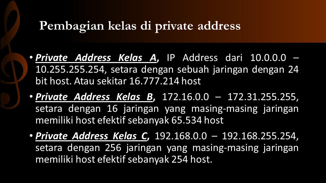 Bit pertama address kelas A adalah 0 dengan panjang net ID 8 bit dan panjang host 24 bit.