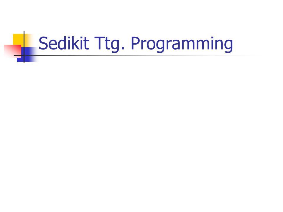 Sedikit Ttg. Programming