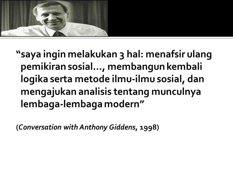  Tulisan2 Giddens mengkombinasikan pemikran klasik dengan kepekaan terhadap isu-isu teori sosial kontemporer.