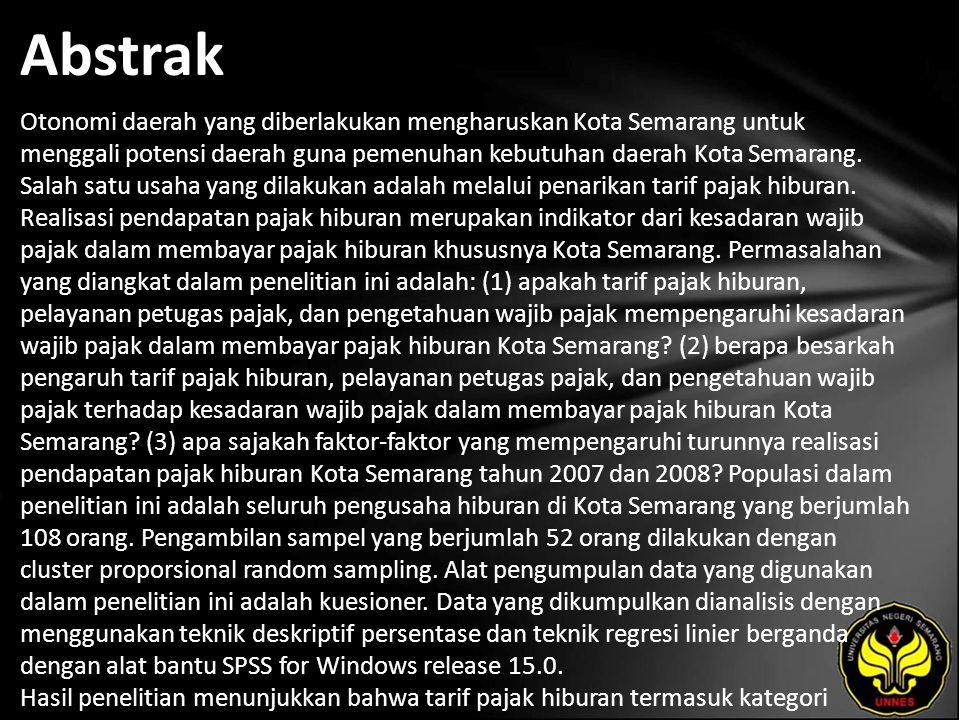 Kata Kunci tarif pajak hiburan, pelayanan petugas pajak, pengetahuan wajib pajak, kesadaran wajib pajak.