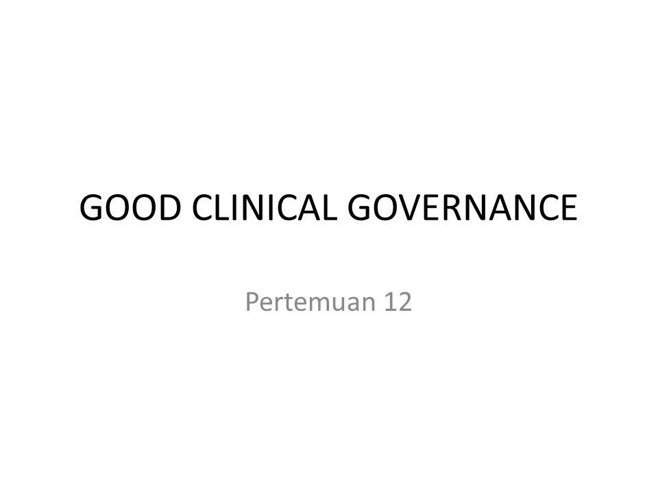23-Apr-15SAMSI J: KLH AUDIT KLINIS (IEU)23 GOOD CLINICAL GOVERNANCE = KM (+ Dirmed) mengarahkan dan mengendalikan para klinisi yg kompeten melakukan PROSES-2 klinis dgn standar asuhan yang tinggi, Proses-2 klinis: Asesmen, Diagnosis,, Pengobatan,, Tindkan invasif,, Konseling, dll..