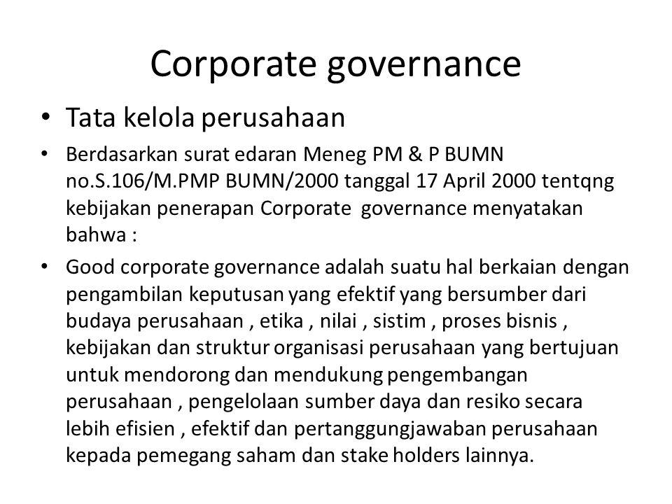 Corporate governance Tata kelola perusahaan Berdasarkan surat edaran Meneg PM & P BUMN no.S.106/M.PMP BUMN/2000 tanggal 17 April 2000 tentqng kebijaka