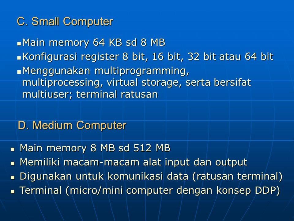 B. Mini Computer Main memory 4 MB Sd 128 MB Main memory 4 MB Sd 128 MB ada memory tambahan ada memory tambahan Konfigurasi operand register 8 bit, 16