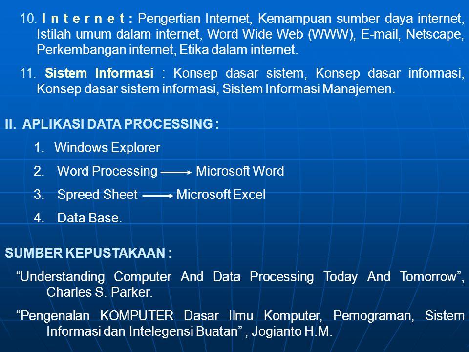 3. Penerapan Komputer di berbagai bidang. 4. Penggolongan Komputer : Berdasarkan data yang diolah, Berdasarkan penggunaannya, Berdasarkan ukurannya. 5