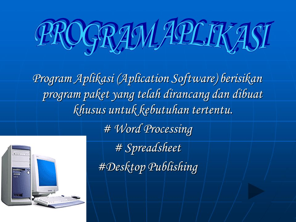 Sistem operasi (Operating system) = program komputer yang dibuat untuk mengendalikan kerja komputer secara mendasar, seperti mengatur kerja media inpu
