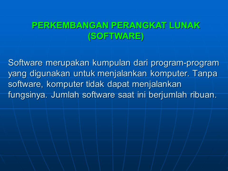 Bahasa (Language Software) = program yang digunakan untuk menerjemahkan intruksi-intruksi yang ditulis dalam bahasa pemrograman kedalam bahasa mesin s