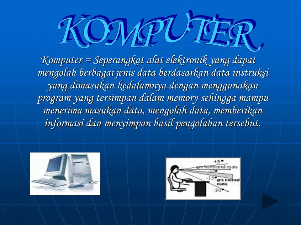 Komputer merupakan suatu rangkaian peralatan elektronik yang bekerja bersama-sama. Komputer merupakan mesin yang bekerja secara otomatis. Komputer ada