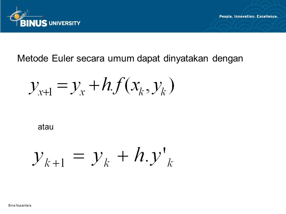 Bina Nusantara Metode Euler secara umum dapat dinyatakan dengan atau