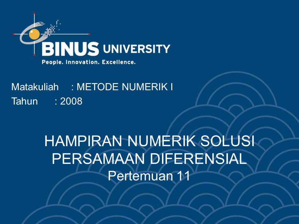 Bina Nusantara METODE PICARD Perhatikan Persamaan differensial berikut: