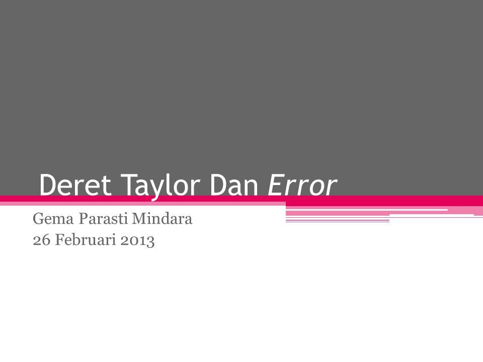 Deret Taylor Dan Error Gema Parasti Mindara 26 Februari 2013