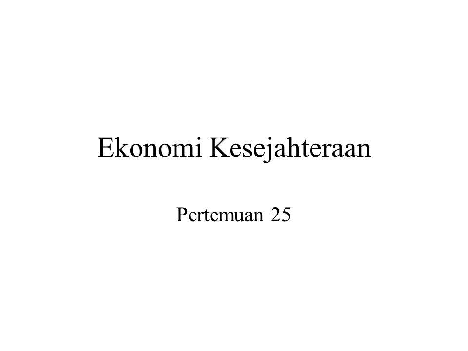 Ekonomi Kesejahteraan Pertemuan 25