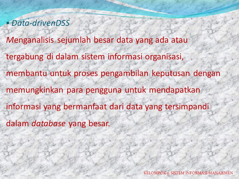 Komponen Decision Support Systems DSS Yaitu:  DSS database: Kumpulan data berjalan atau historis dari sejumlah aplikasi.