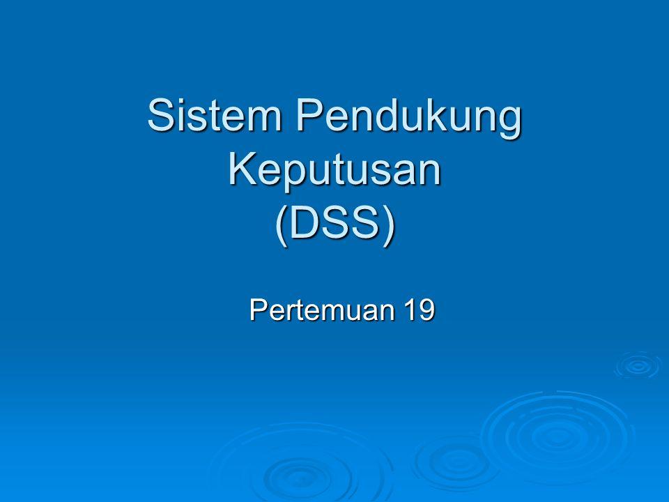 Sistem Pendukung Keputusan (DSS) Pertemuan 19