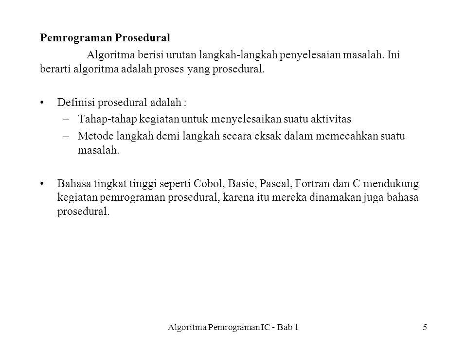 Pemrograman Prosedural Algoritma berisi urutan langkah-langkah penyelesaian masalah.