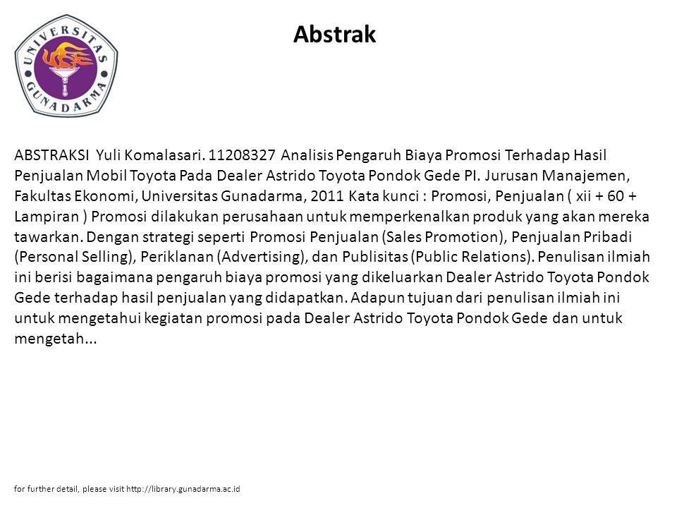 Abstrak ABSTRAKSI Yuli Komalasari. 11208327 Analisis Pengaruh Biaya Promosi Terhadap Hasil Penjualan Mobil Toyota Pada Dealer Astrido Toyota Pondok Ge