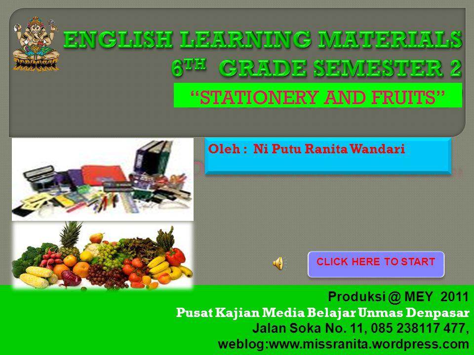 Oleh : Ni Putu Ranita Wandari Produksi @ MEY 2011 Pusat Kajian Media Belajar Unmas Denpasar Jalan Soka No.