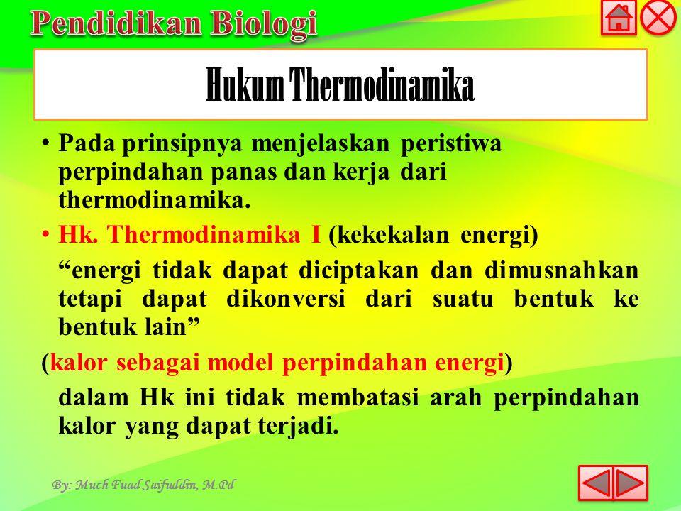"Pada prinsipnya menjelaskan peristiwa perpindahan panas dan kerja dari thermodinamika. Hk. Thermodinamika I (kekekalan energi) ""energi tidak dapat dic"