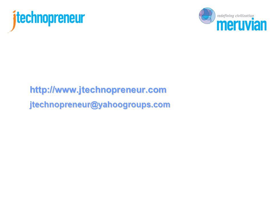 http://www.jtechnopreneur.com jtechnopreneur@yahoogroups.com