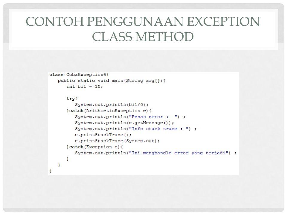CONTOH PENGGUNAAN EXCEPTION CLASS METHOD