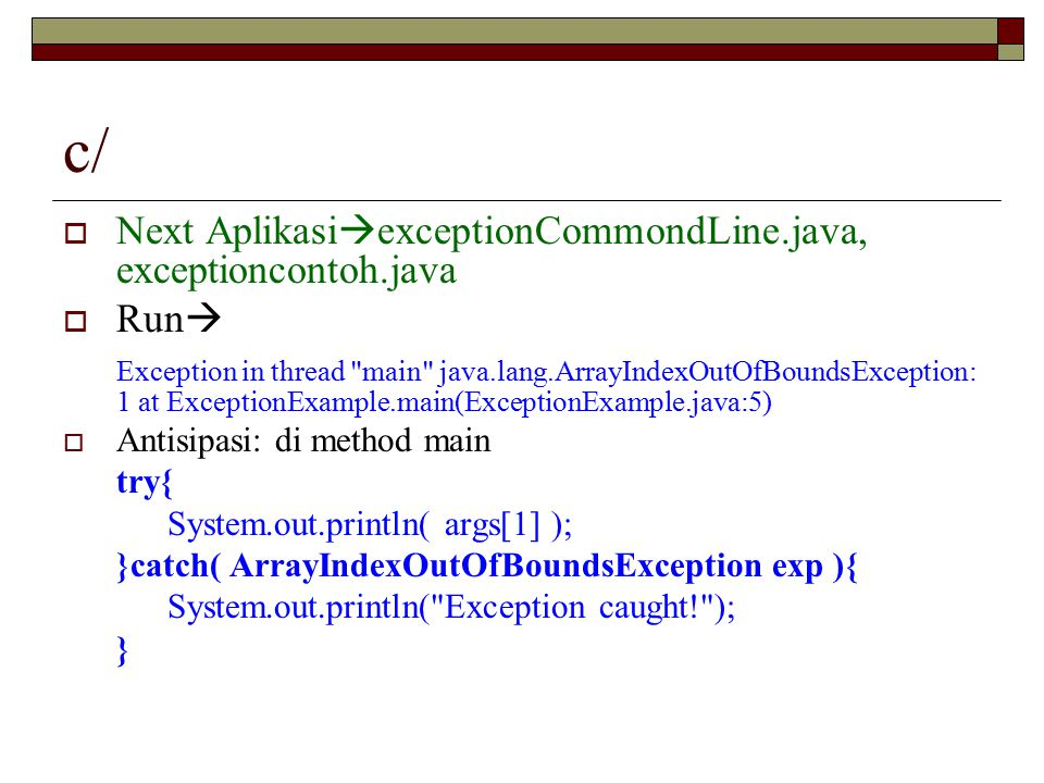 c/  Next Aplikasi  exceptionCommondLine.java, exceptioncontoh.java  Run  Exception in thread