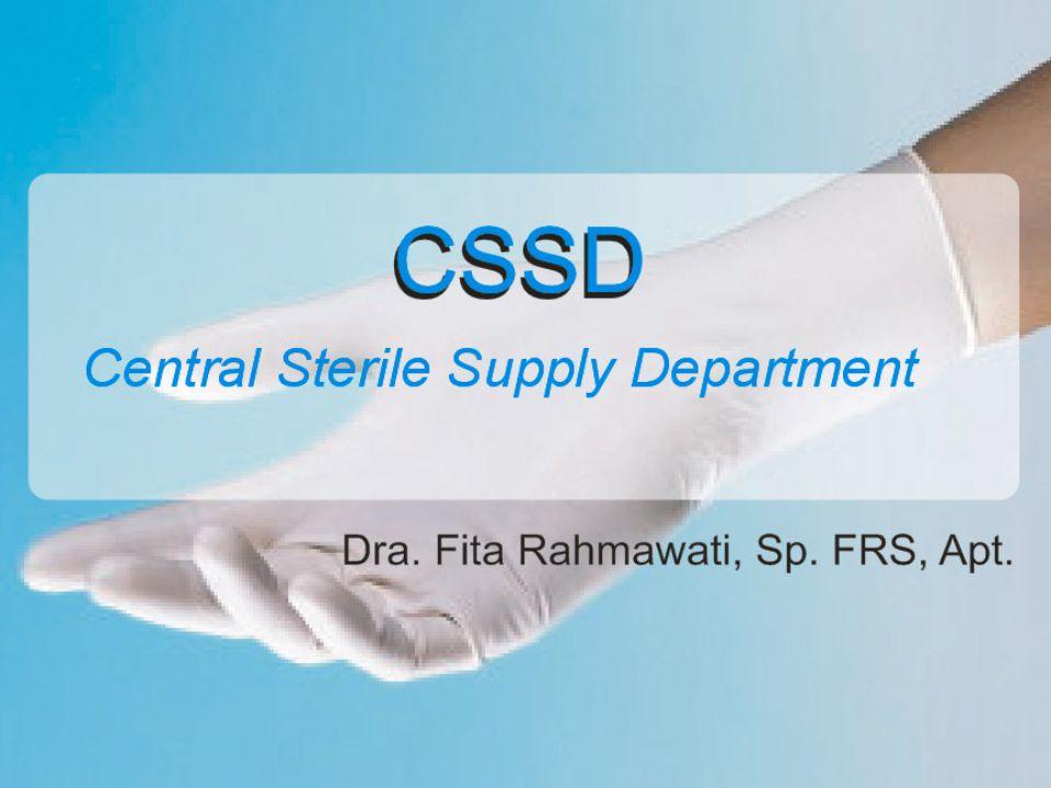 CSSD Pusat kegiatan sterilisasi di RS Fungsi : –penyediaan peralatan steril (Apa saja?) –menunjang kegiatan unit lain di rs Struktur organisasi Sebaiknya : dibawah penunjang medis –dalam ifrs (Instalasi Farmasi Rumah Sakit) –luar ifrs Unit-unit mana saja.