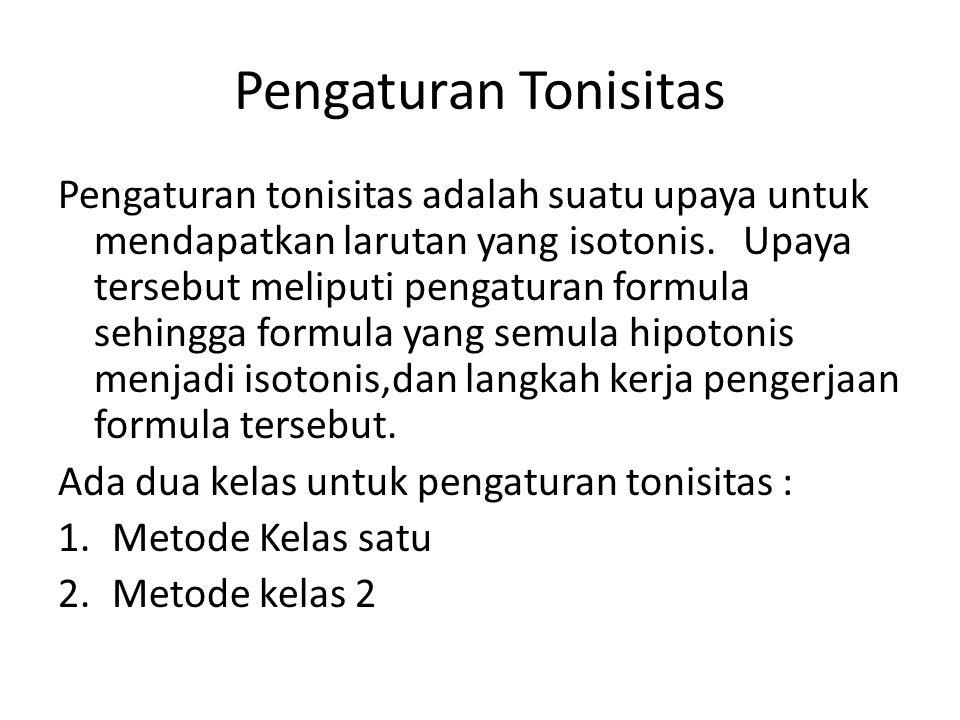 Pengaturan Tonisitas Pengaturan tonisitas adalah suatu upaya untuk mendapatkan larutan yang isotonis. Upaya tersebut meliputi pengaturan formula sehin