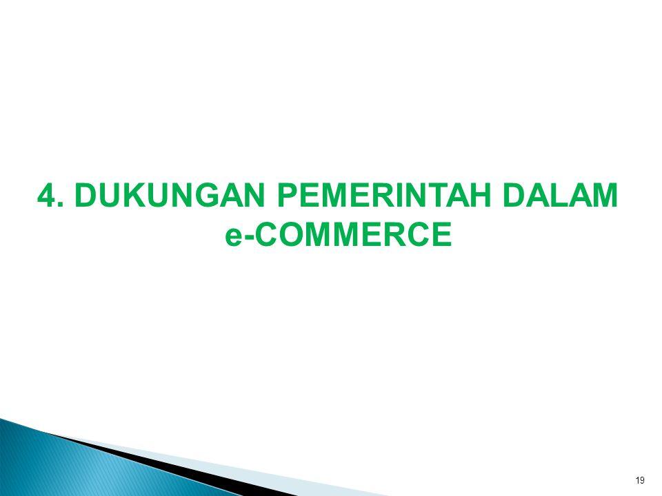 4. DUKUNGAN PEMERINTAH DALAM e-COMMERCE 19