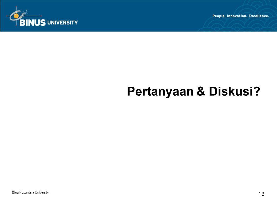 Bina Nusantara University 13 Pertanyaan & Diskusi?