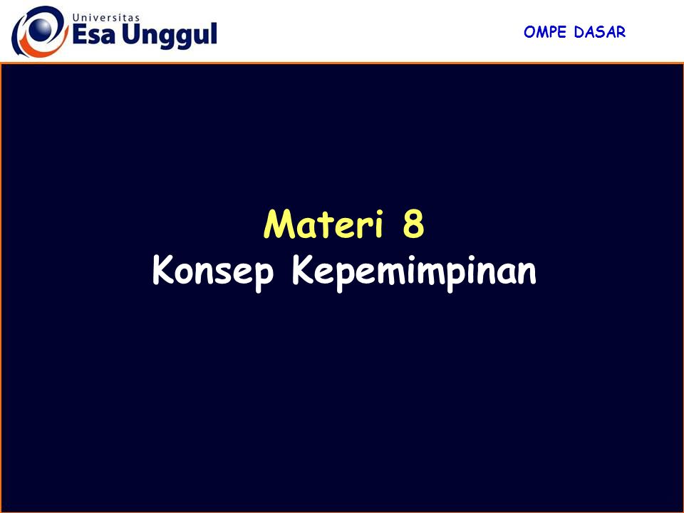 Materi 8 Konsep Kepemimpinan OMPE DASAR